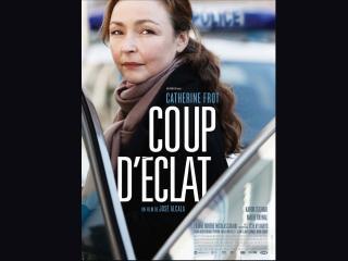 Coup d'éclat - © Agat Films & Cie
