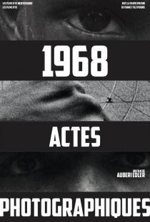 1968, Actes photographiques - © Les Films d'Ici