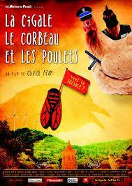 La Cigale, le corbeau et les poulets. Affiche du film de Olivier Azam