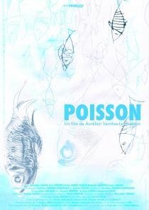 Poisson, un film de Aurélien Vernhes-Lermusiaux