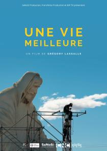 Une vie meilleure, un film de Grégory Lassalle