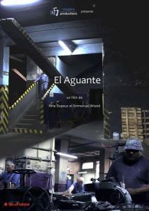 El Aguante. Affiche du film de Emmanuel Briand et Nina Dupeux