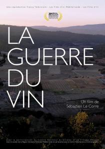La Guerre du vin. Affiche du film de Sébastien Le Corre